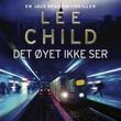 """""""Det øyet ikke ser"""" av Lee Child"""