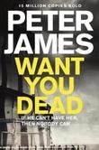 """""""Want you dead"""" av Peter James"""