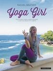 """""""Yoga girl om å finne lykken, skape balanse i livet og følge sitt hjerte"""" av Rachel Brathen"""