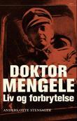 """""""Doktor Mengele - liv og forbrytelse"""" av Anders Otte Stensager"""