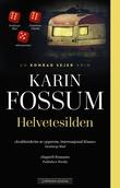 """Helvetesilden - roman"" av Karin Fossum"