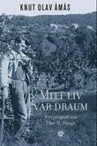 """""""Mitt liv var draum ein biografi om Olav H. Hauge"""" av Knut Olav Åmås"""