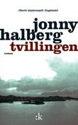"""""""Tvillingen - roman"""" av Jonny Halberg"""