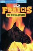 """""""Døde hester sladrer ikke"""" av Dick Francis"""