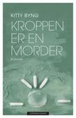 """""""Kroppen er en morder roman"""" av Kitty Byng"""