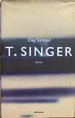 """""""T. Singer roman"""" av Dag Solstad"""