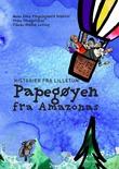 """""""Papegøyen fra Amazonas - historier fra Lilletun"""" av Anne Linn Vingelsgaard Schärer"""