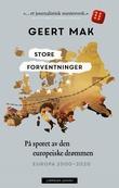 """""""Store forventninger - på sporet av den europeiske drømmen"""" av Geert Mak"""