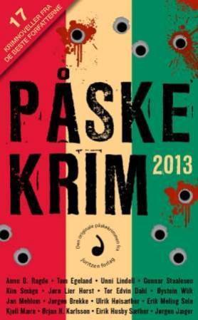 """Påskekrim 2013 - 17 krimnoveller"""