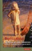 """""""Trilogien om Anna Figenschou"""" av Ragnhild Nilstun"""