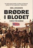 """""""Brødre i blodet - i krig for Norge"""" av Emil Johansen"""