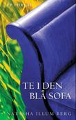 """Te i den blå sofa"" av Natasha Illum Berg"