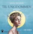 """""""Til ungdommen"""" av Linn Skåber"""