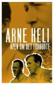 """""""Åpen om det forbudte"""" av Arne Heli"""