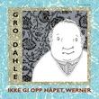 """""""Ikke gi opp håpet, Werner"""" av Gro Dahle"""