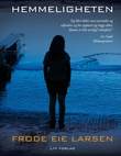 """""""Hemmeligheten - kriminalroman"""" av Frode Eie Larsen"""