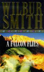 """""""A falcon flies"""" av Wilbur Smith"""