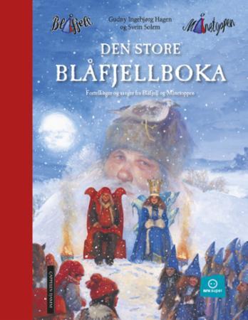 """""""Den store Blåfjellboka - fortellinger og sanger fra Blåfjell og Månetoppen"""" av Gudny Ingebjørg Hagen"""