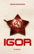 """""""Igor - spenningsroman"""" av Simon Edvardsen"""