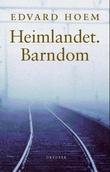 """""""Heimlandet. Barndom - roman"""" av Edvard Hoem"""