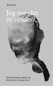 """""""Jeg tror det er vinden om spiritisme, ånder og frykten for å møte dem"""" av Even Vaa"""