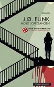 """""""Mord i oppgangen - roman"""" av J. Ø. Flink"""