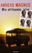 """""""Min afrikanske reise"""" av Anders Magnus"""