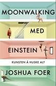 """""""Moonwalking med Einstein - kunsten å huske alt"""" av Joshua Foer"""