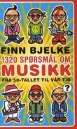 """""""1320 spørsmål om musikk - fra 50-tallet til vår tid"""" av Finn Bjelke"""