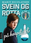 """""""Svein og rotta på hospitalet"""" av Marit Nicolaysen"""