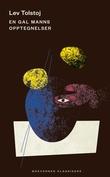"""""""En gal manns opptegnelser - tre fortellinger"""" av Lev Tolstoj"""