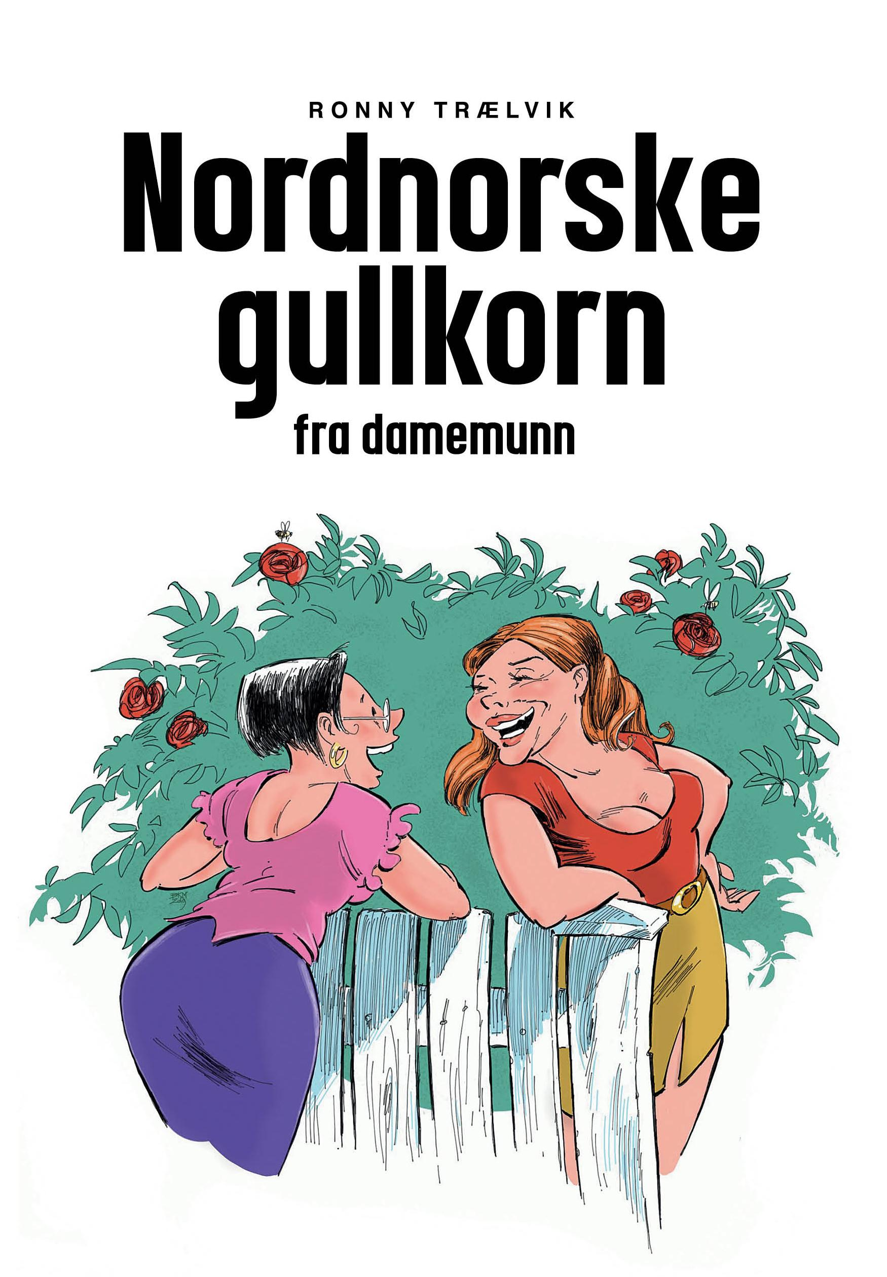 """""""Nordnorske gullkorn fra damemunn"""" av Ronny Trælvik"""