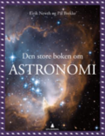 """""""Den store boken om astronomi"""" av Eirik Newth"""