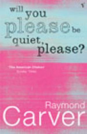 """Will You Please be Quiet, Please?"" av Raymond Carver"