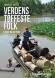 """""""Verdens tøffeste folk en bok om Vietnam"""" av Einar Kr. Holtet"""