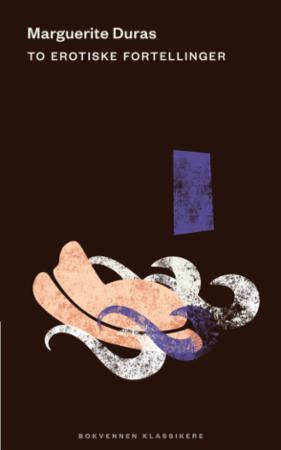"""""""To erotiske fortellinger"""" av Marguerite Duras"""