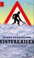 """Vinterkrigen - nordmenns fåfengte kamp mot den kalde årstid"" av Bjørn Gabrielsen"