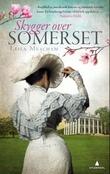 """""""Skygger over Somerset"""" av Leila Meacham"""