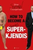 """""""How to become a norsk superkjendis"""" av Stian Staysman Thorbjørnsen"""