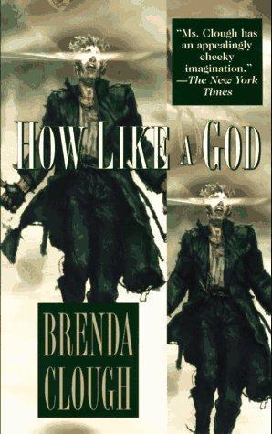 """""""How Like a God"""" av Brenda W. Clough"""