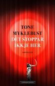 """""""Det stoppar ikkje her - noveller"""" av Tone Myklebust"""