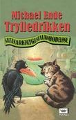 """""""Trylledrikken satanarkeolygenialkohodeløse"""" av Michael Ende"""