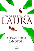 """""""Profetien om Laura fantasyroman"""" av Alexander H. Sandtorv"""