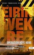 """""""Operasjon Høye nord"""" av Eirik Wekre"""