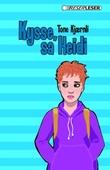 """""""Kysse, sa Heidi"""" av Tone Kjærnli"""