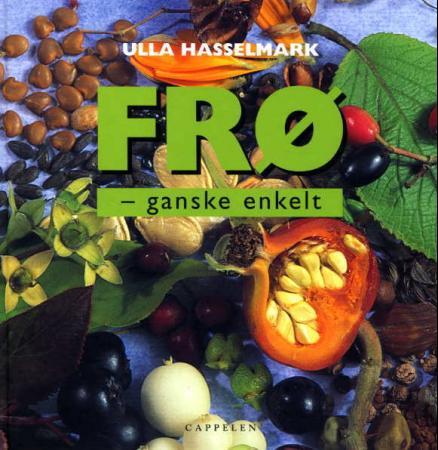 """""""Frø - ganske enkelt"""" av Ulla Hasselmark"""