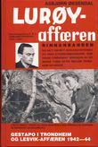 """""""Lurøy-affæren ; Operasjon Oleander : Gestapo i Trondheim og Leksvik-affæren 1942-44"""" av Asbjørn Øksendal"""