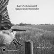 """""""Fuglene under himmelen"""" av Karl Ove Knausgård"""