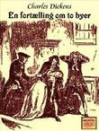 """""""En Fortselling om to Byer. Paa Dansk ved Bering Liisberg. Med Illustrationer af Professor Carl Thomsen"""" av Charles Dickens"""