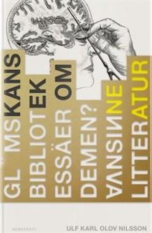"""""""Glömskans bibliotek - En essä om demens, vansinne, litteratur"""" av Ulf Karl Olov Nilsson"""